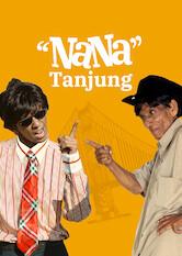 Search netflix Nana Tanjung
